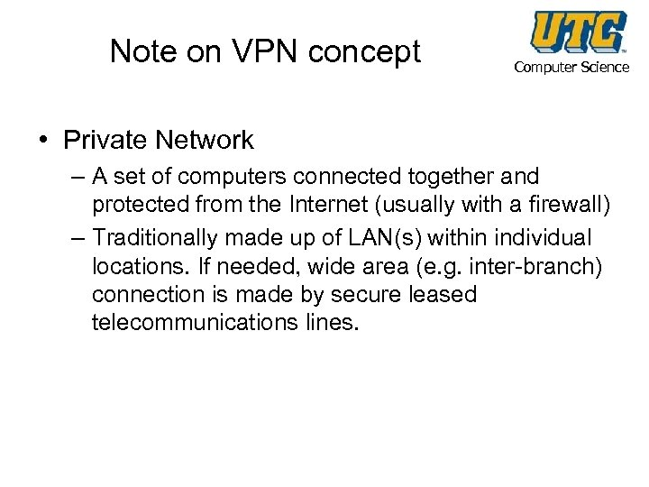 Note on VPN concept Computer Science • Private Network – A set of computers