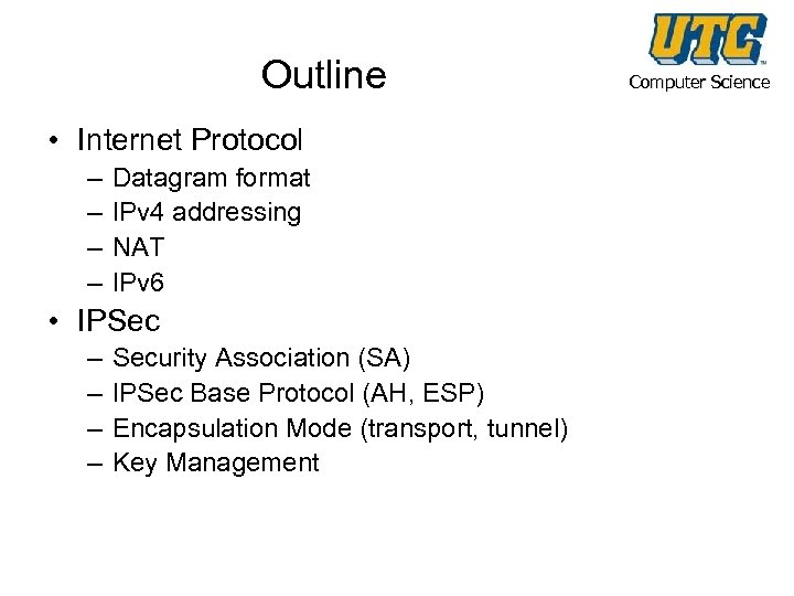 Outline • Internet Protocol – – Datagram format IPv 4 addressing NAT IPv 6