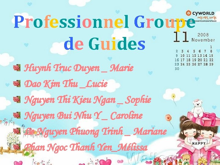 Professionnel Groupe de Guides Huynh Truc Duyen _ Marie Dao Kim Thu _Lucie Nguyen