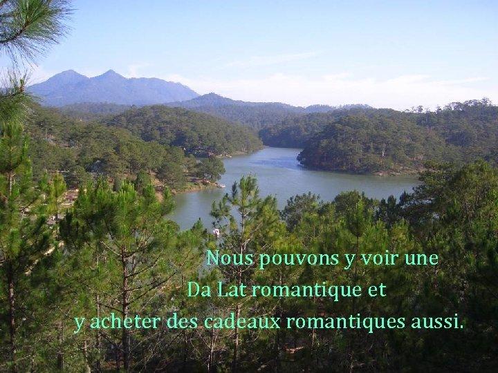 Nous pouvons y voir une Da Lat romantique et y acheter des cadeaux romantiques