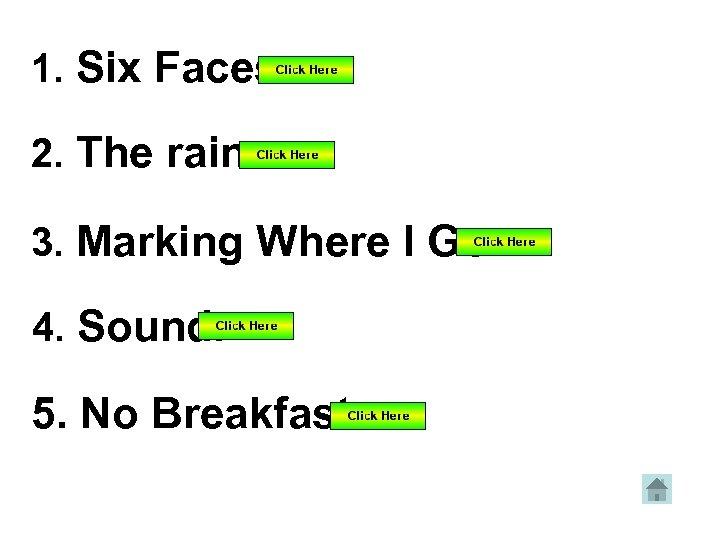 1. Six Faces. 2. The rain. 3. Marking Where I Go. 4. Sound. 5.