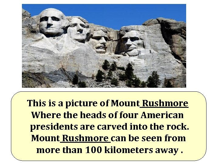 This is a picture of Mount Rushmore Where the heads of four American presidents