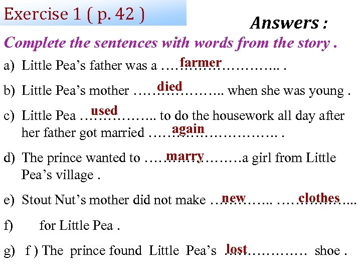 Exercise 1 ( p. 42 ) Answers : Complete the sentences with words from