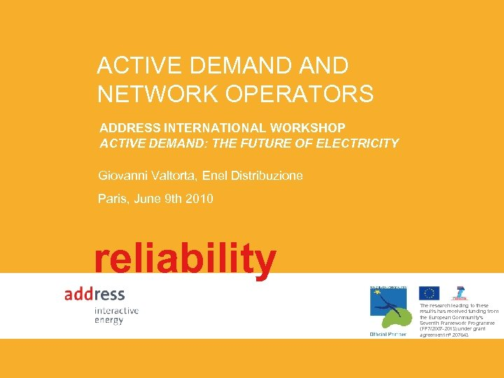 ACTIVE DEMAND NETWORK OPERATORS ADDRESS INTERNATIONAL WORKSHOP TITLE OF THEDEMAND: THE FUTURE OF ELECTRICITY