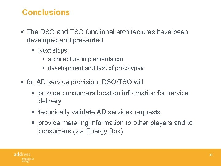 Conclusions ü The DSO and TSO functional architectures have been developed and presented §
