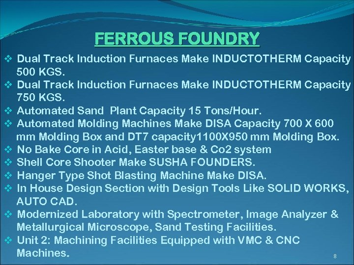 FERROUS FOUNDRY v Dual Track Induction Furnaces Make INDUCTOTHERM Capacity 500 KGS. v Dual