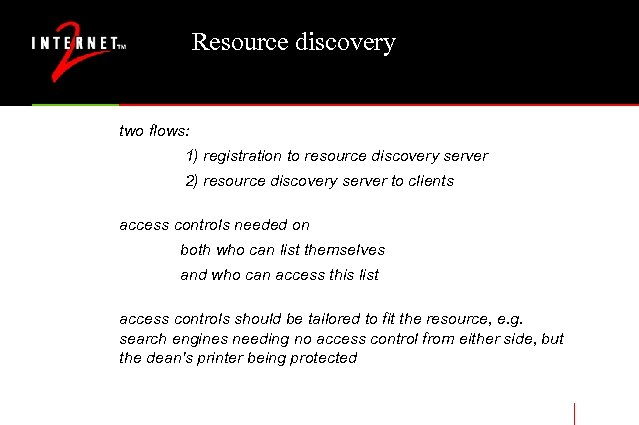 Resource discovery two flows: 1) registration to resource discovery server 2) resource discovery server