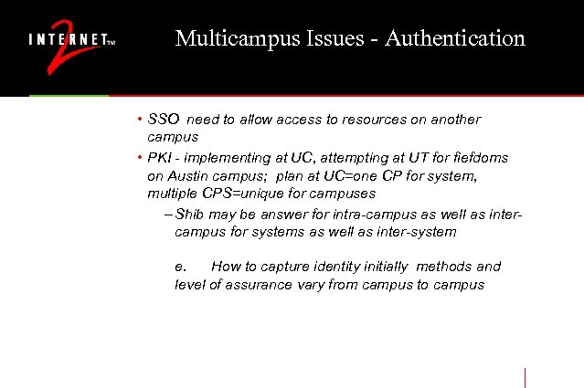 Multicampus Issues - Authentication • SSO need to allow access to resources on another