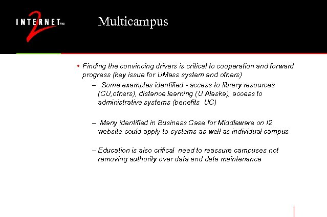 Multicampus • Finding the convincing drivers is critical to cooperation and forward progress (key