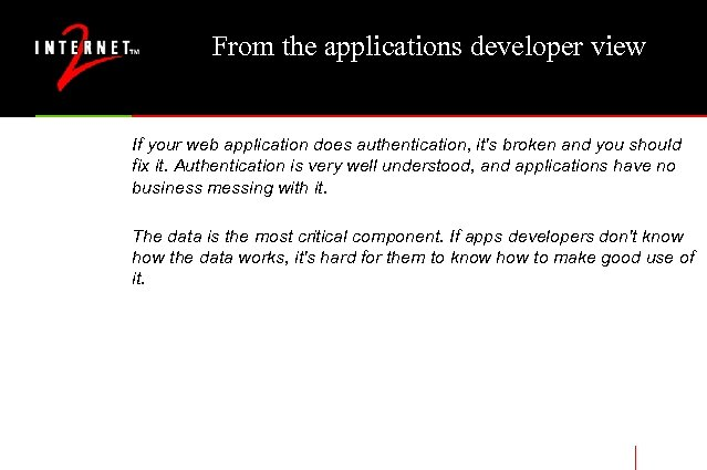 From the applications developer view If your web application does authentication, it's broken and