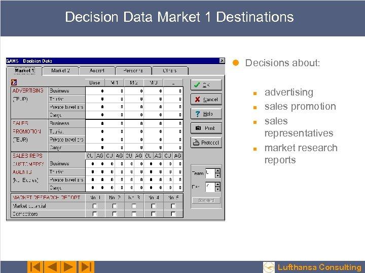 Decision Data Market 1 Destinations l Decisions about: n n advertising sales promotion sales