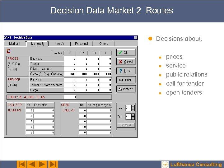 Decision Data Market 2 Routes l Decisions about: n n n prices service public