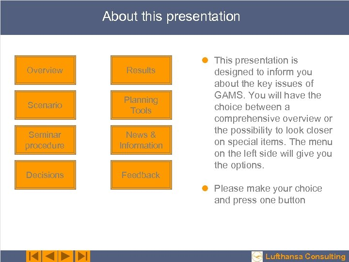 About this presentation Overview Results Scenario Planning Tools Seminar procedure News & Information Decisions