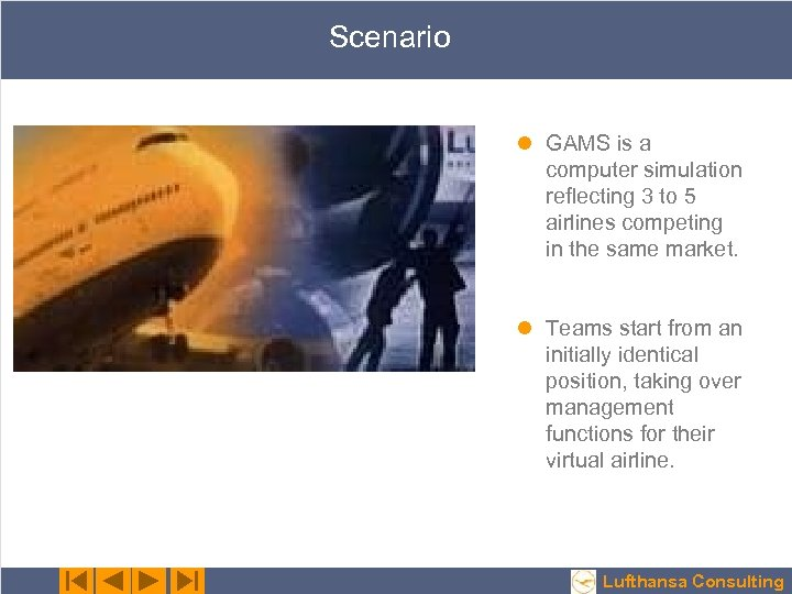 Scenario l GAMS is a computer simulation reflecting 3 to 5 airlines competing in