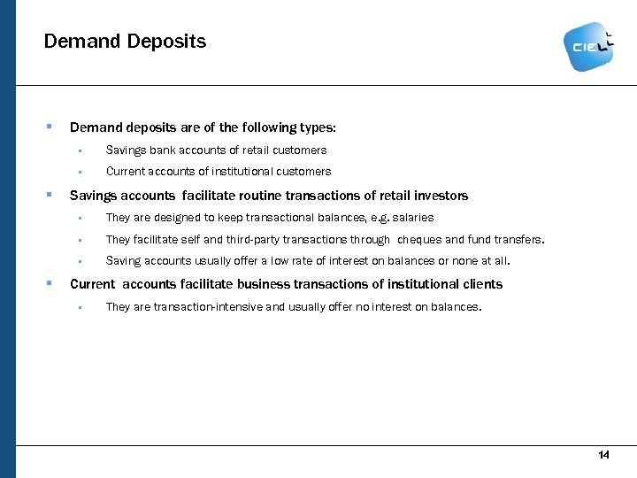 Demand Deposits § Demand deposits are of the following types: § § § Savings