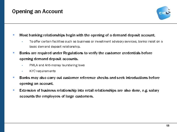 Opening an Account § Most banking relationships begin with the opening of a demand