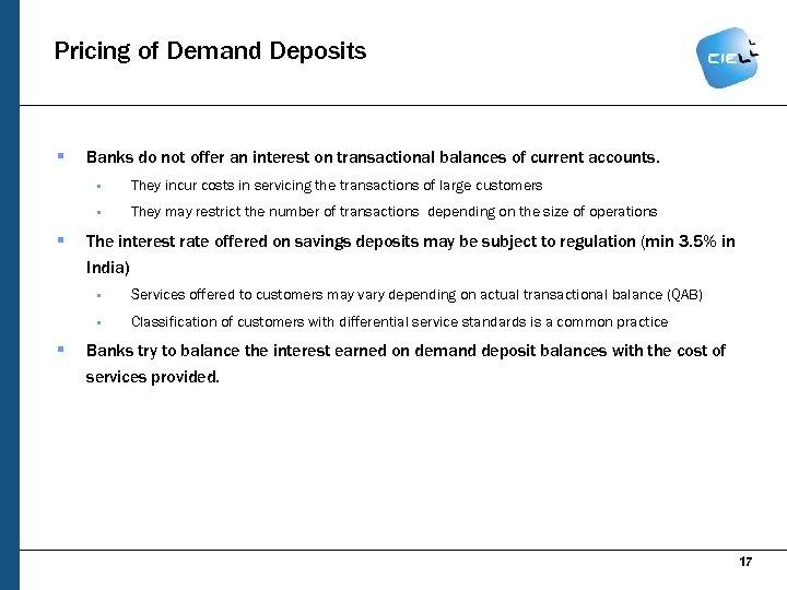 Pricing of Demand Deposits § Banks do not offer an interest on transactional balances