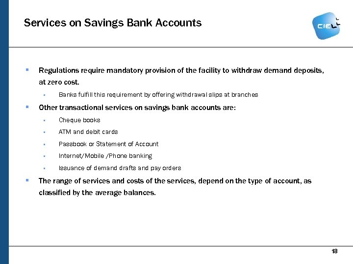 Services on Savings Bank Accounts § Regulations require mandatory provision of the facility to