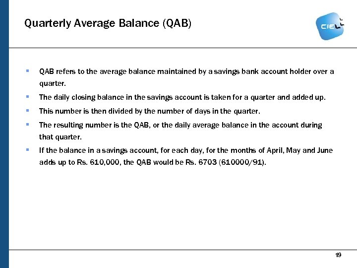 Quarterly Average Balance (QAB) § QAB refers to the average balance maintained by a