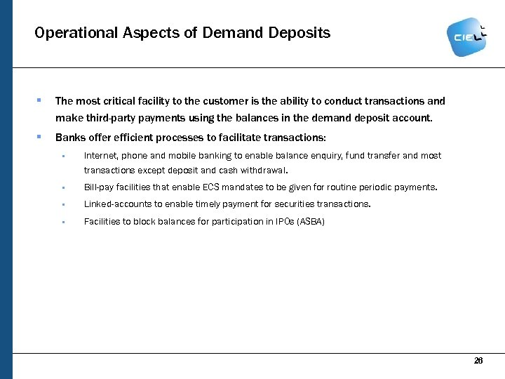 Operational Aspects of Demand Deposits § The most critical facility to the customer is