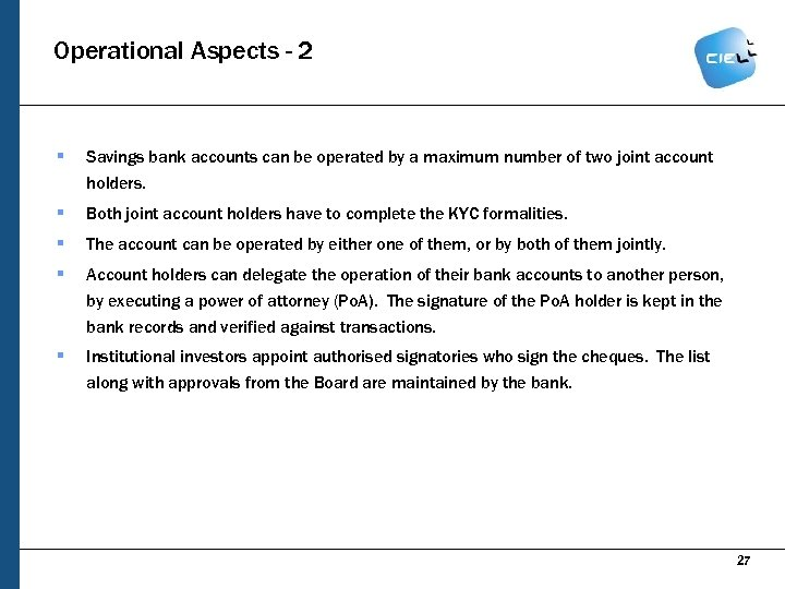 Operational Aspects - 2 § Savings bank accounts can be operated by a maximum