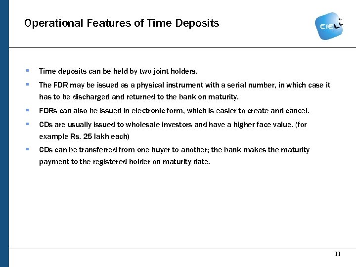 Operational Features of Time Deposits § Time deposits can be held by two joint