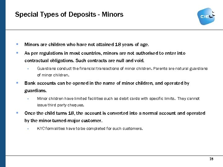 Special Types of Deposits - Minors § Minors are children who have not attained