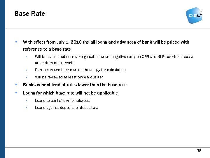 Base Rate § With effect from July 1, 2010 the all loans and advances