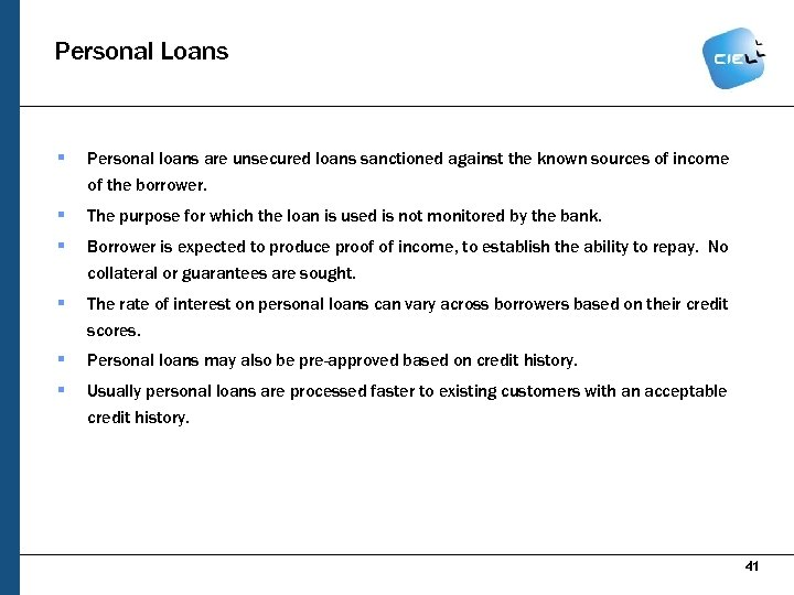 Personal Loans § Personal loans are unsecured loans sanctioned against the known sources of
