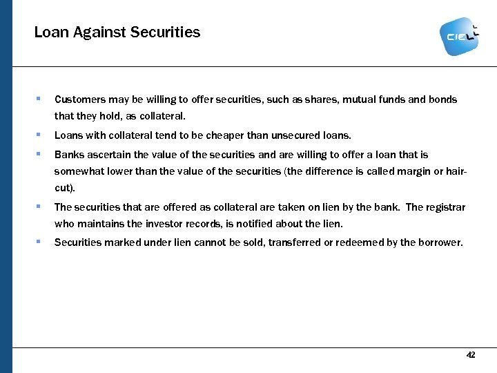 Loan Against Securities § Customers may be willing to offer securities, such as shares,
