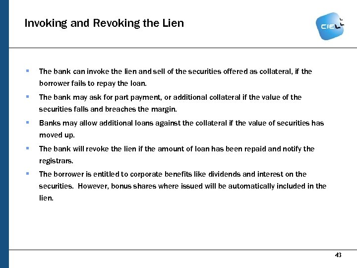 Invoking and Revoking the Lien § The bank can invoke the lien and sell
