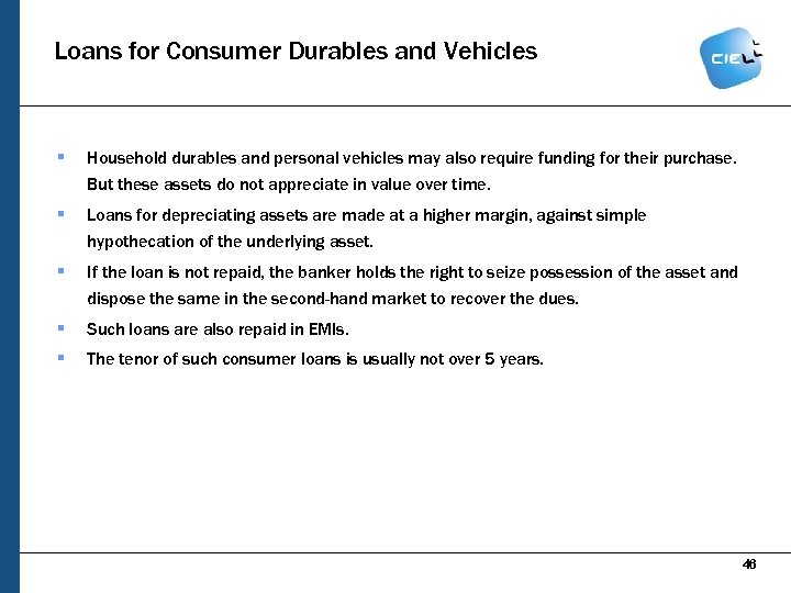 Loans for Consumer Durables and Vehicles § Household durables and personal vehicles may also