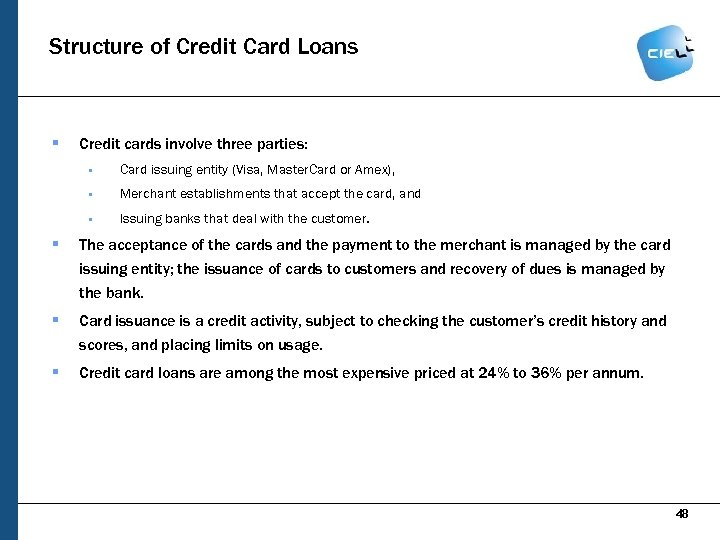 Structure of Credit Card Loans § Credit cards involve three parties: § Card issuing