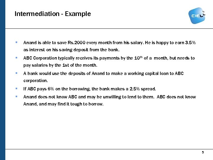 Intermediation - Example § Anand is able to save Rs. 2000 every month from