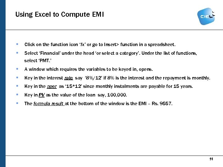 Using Excel to Compute EMI § Click on the function icon 'fx' or go