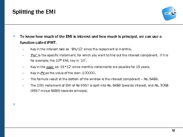 Splitting the EMI § To know how much of the EMI is interest and