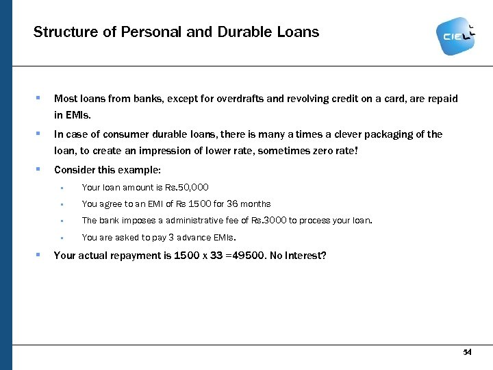 Structure of Personal and Durable Loans § Most loans from banks, except for overdrafts