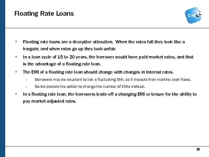 Floating Rate Loans § Floating rate loans are a deceptive attraction. When the rates