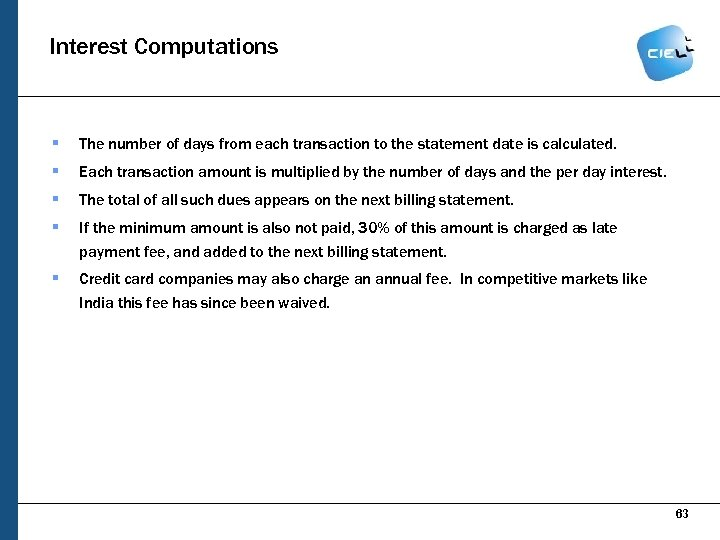 Interest Computations § The number of days from each transaction to the statement date