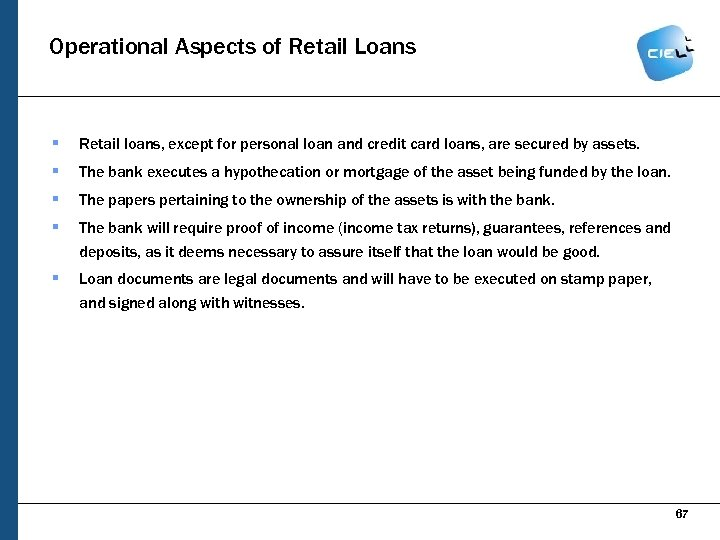 Operational Aspects of Retail Loans § Retail loans, except for personal loan and credit