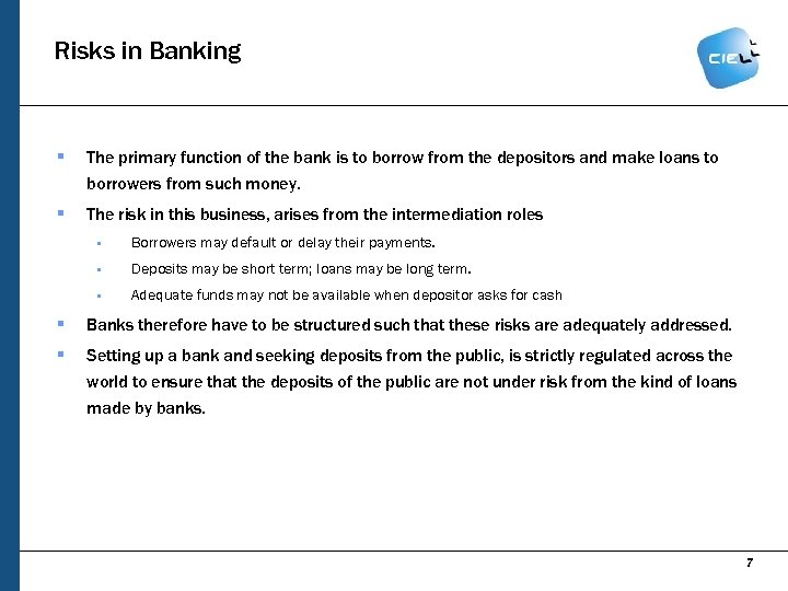 Risks in Banking § The primary function of the bank is to borrow from
