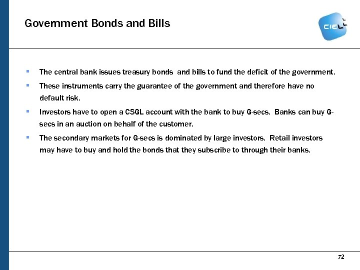 Government Bonds and Bills § The central bank issues treasury bonds and bills to