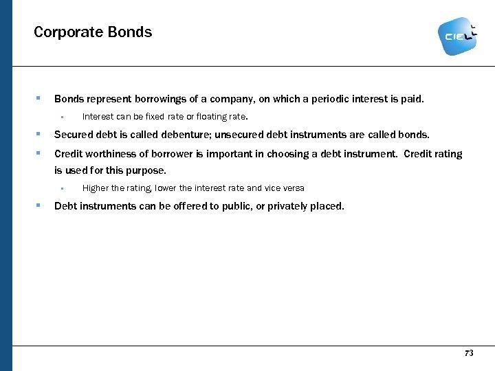 Corporate Bonds § Bonds represent borrowings of a company, on which a periodic interest
