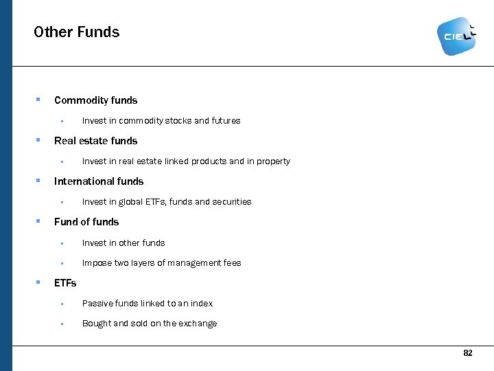 Other Funds § Commodity funds § § Real estate funds § § Invest in