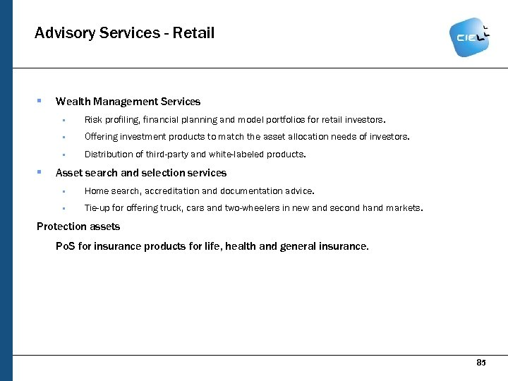 Advisory Services - Retail § Wealth Management Services § § Offering investment products to