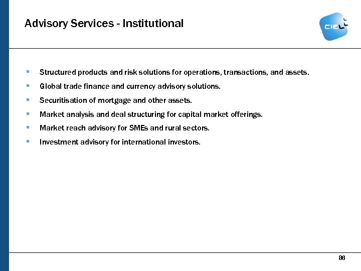Advisory Services - Institutional § Structured products and risk solutions for operations, transactions, and