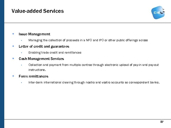Value-added Services § Issue Management § § Letter of credit and guarantees § §