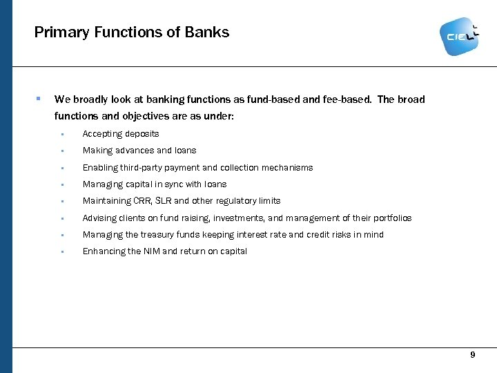 Primary Functions of Banks § We broadly look at banking functions as fund-based and