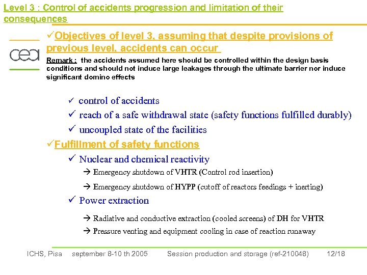 Level 3 : Control of accidents progression and limitation of their consequences üObjectives of