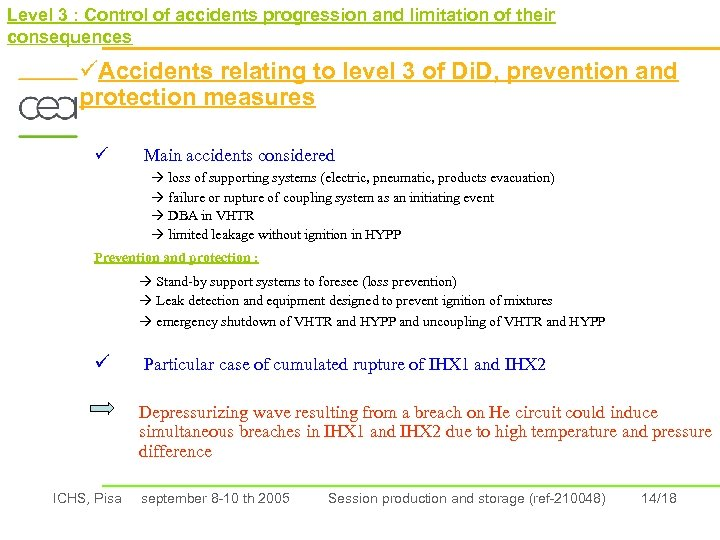 Level 3 : Control of accidents progression and limitation of their consequences üAccidents relating